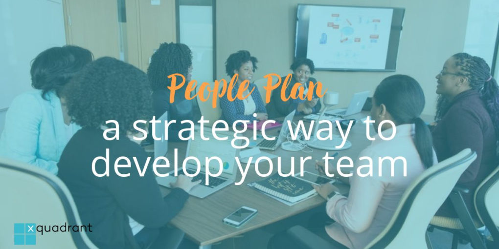 Your People Plan: a strategic way to develop your team this year