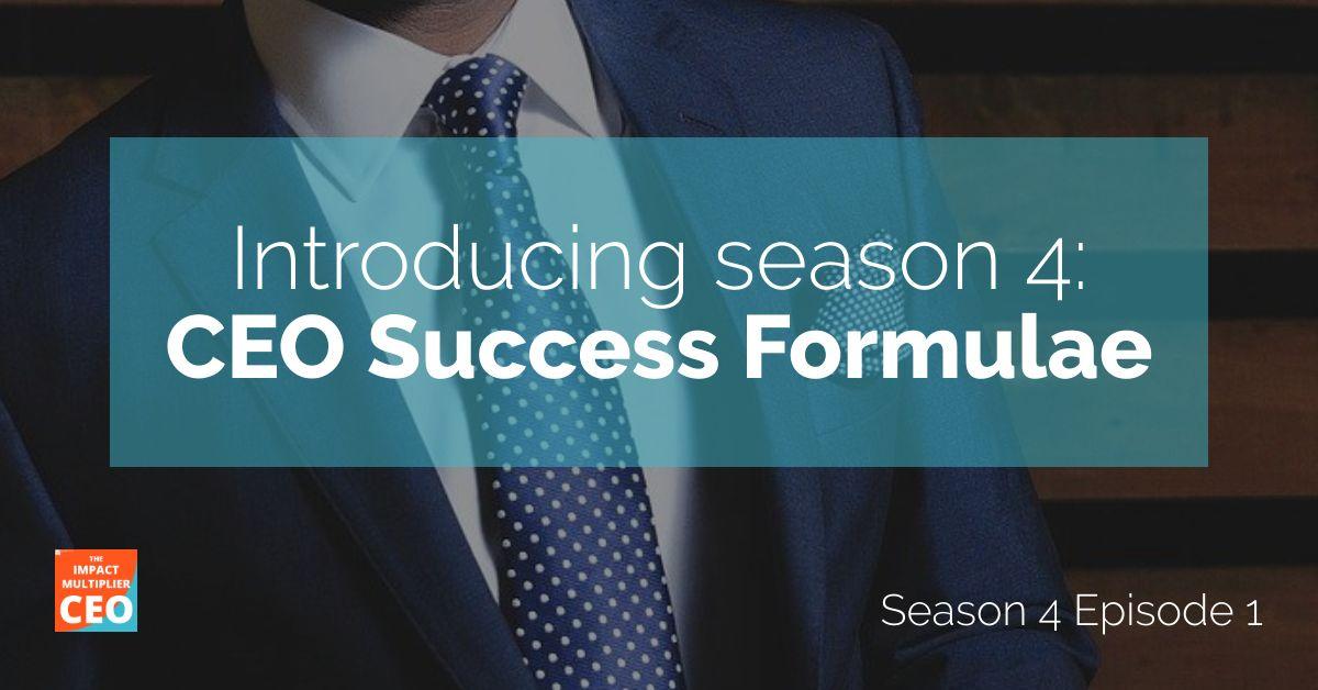 """S4E1: """"CEO Success Formulae"""""""