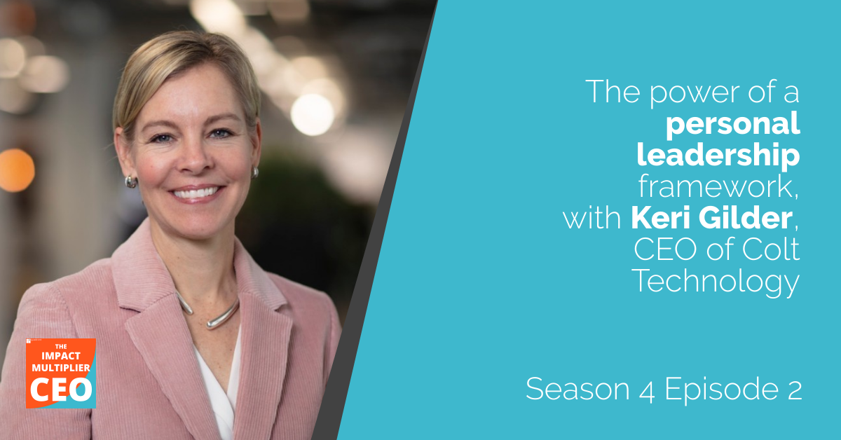 """S4E2: """"The power of a personal leadership framework"""" with Keri Gilder, CEO of Colt Technology"""