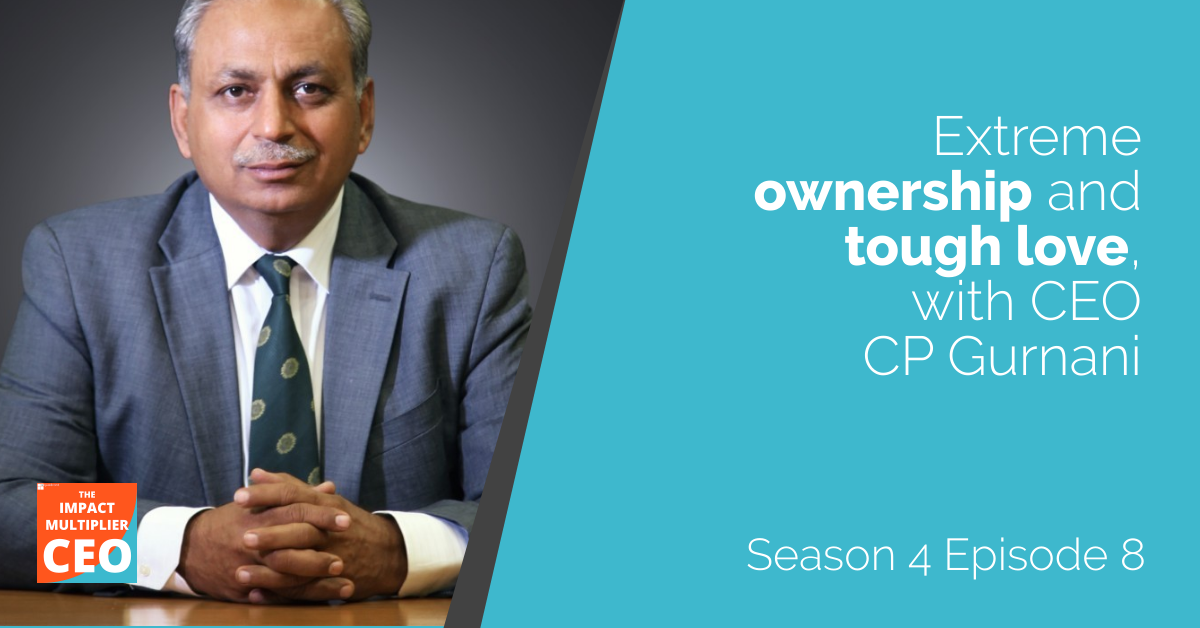 """S4E8: """"Extreme ownership and tough love"""" with CP Gurnani"""