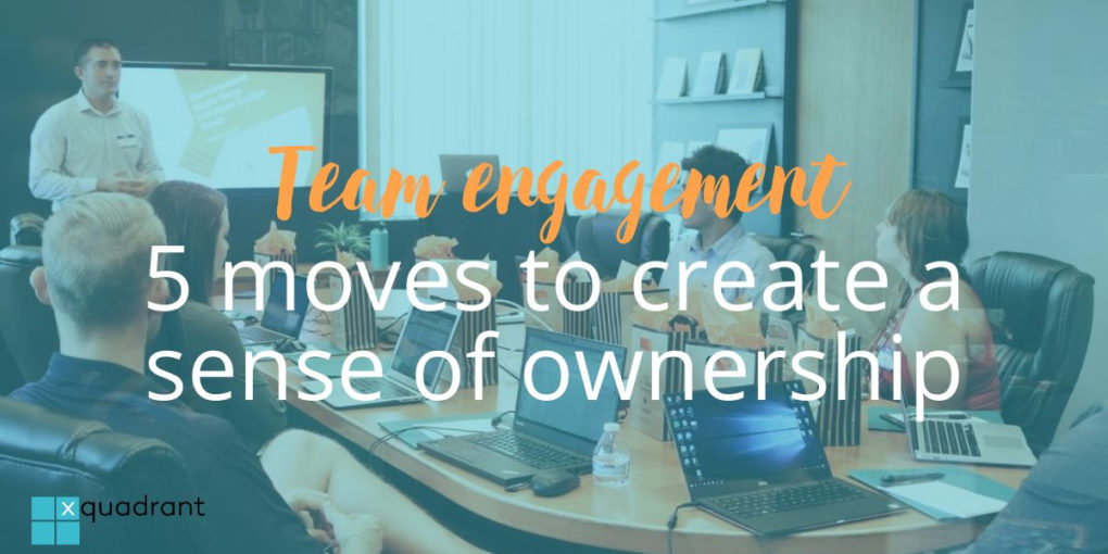 Team engagement: 5 moves to create a sense of ownership